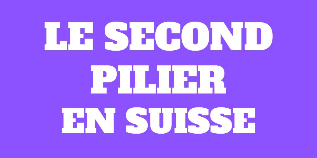 Le second pilier – Prendre sa retraite en Suisse