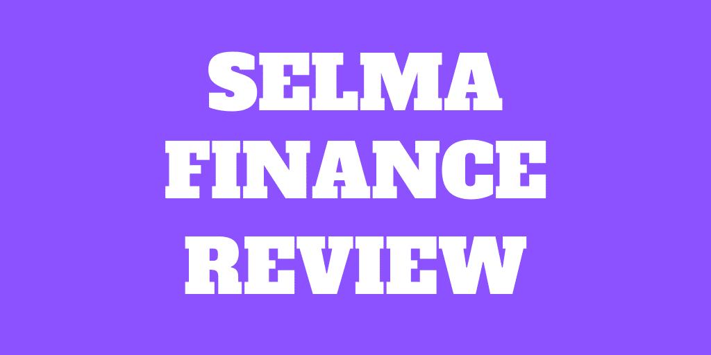 Review Selma Finance 2020 - Avantages et Inconvénients