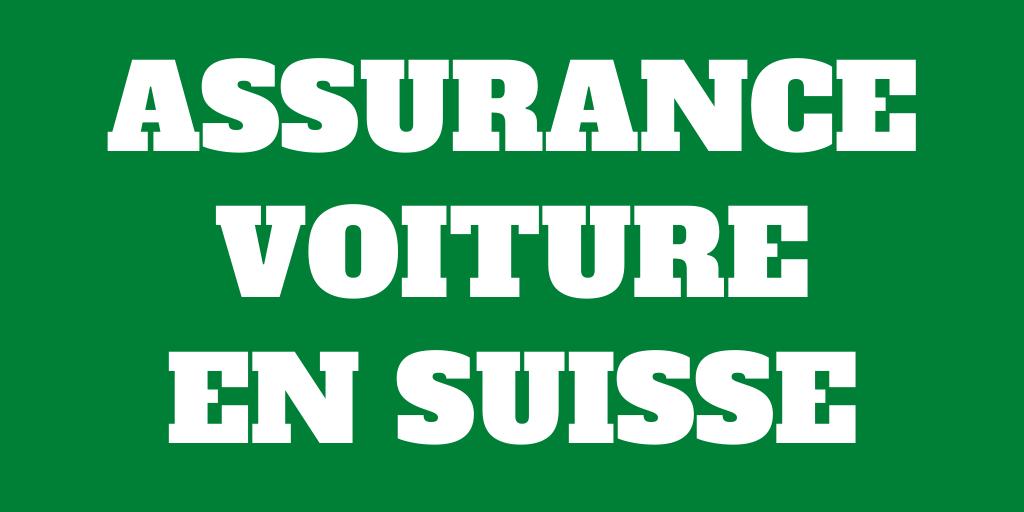 Tout ce qu'il faut savoir sur l'assurance voiture en Suisse