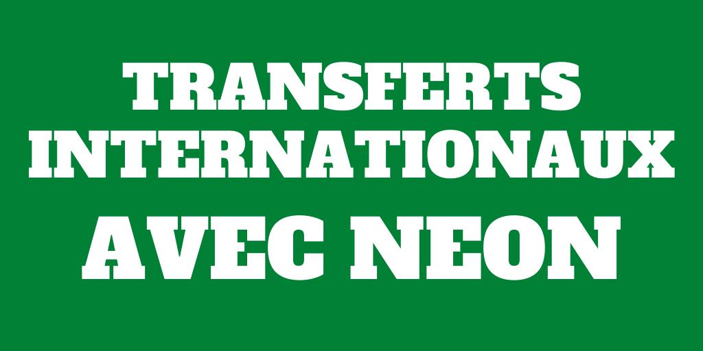 Transferts Internationaux bon marché avec Neon