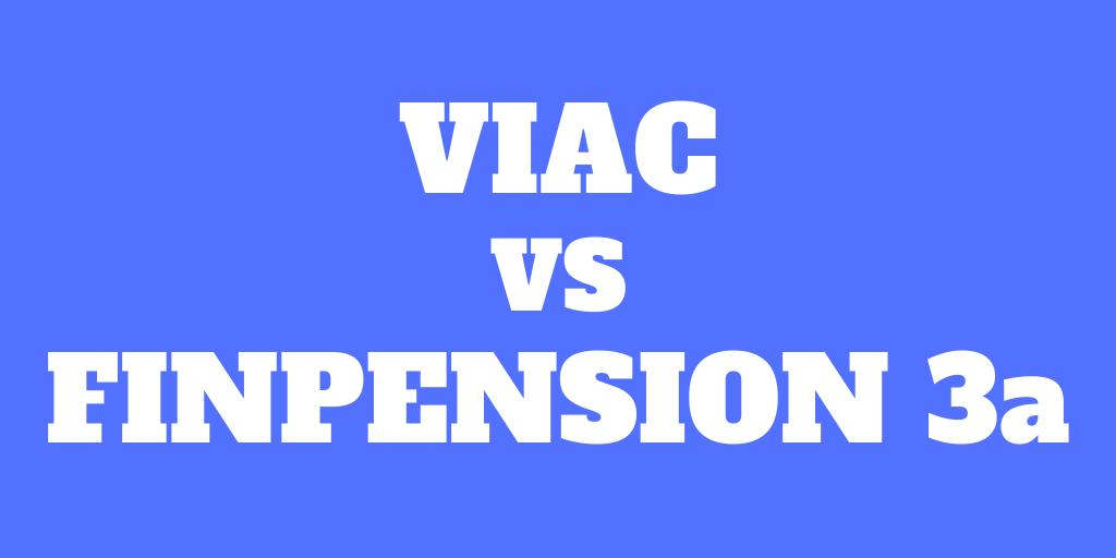 VIAC vs Finpension 3a – Quel est le meilleur troisième pilier pour 2021?
