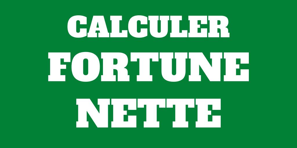 Comment calculer votre fortune nette?