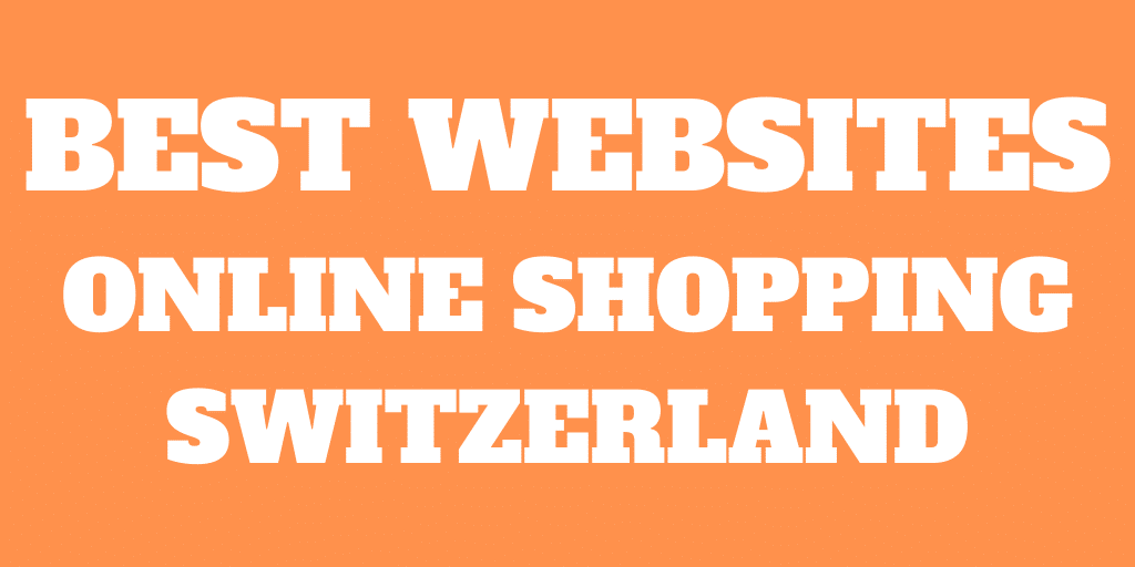 The Best Websites For Online Shopping In Switzerland