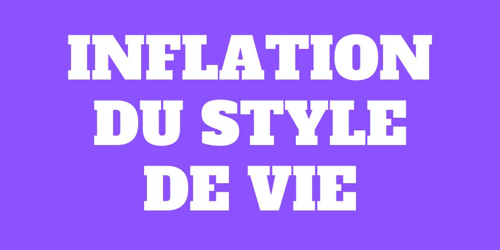 Comment éviter l'inflation du style de vie en 2021?