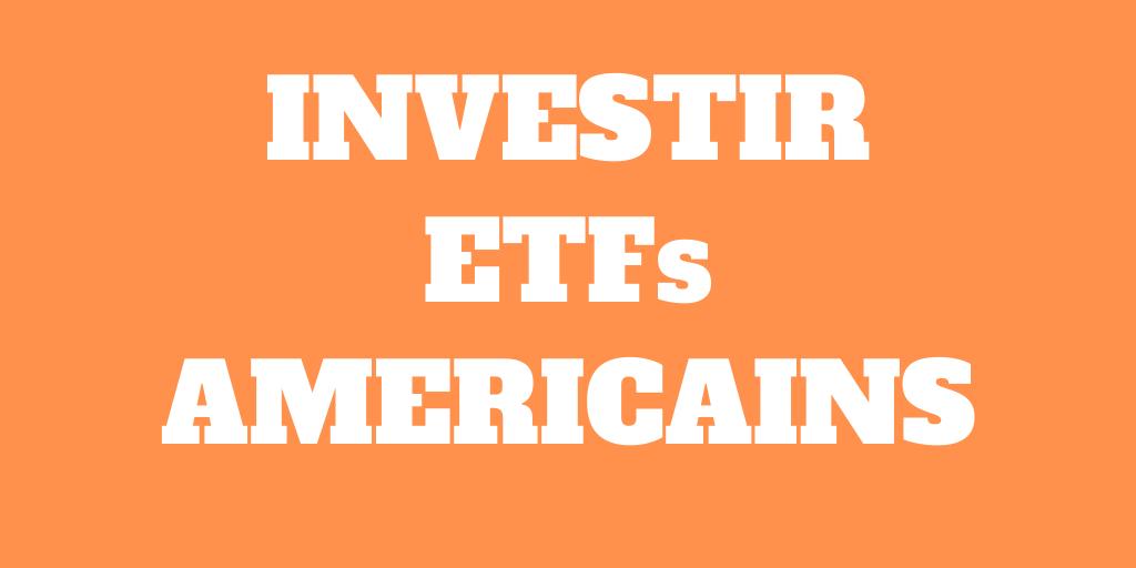 Pourquoi investir dans des ETFs américains?