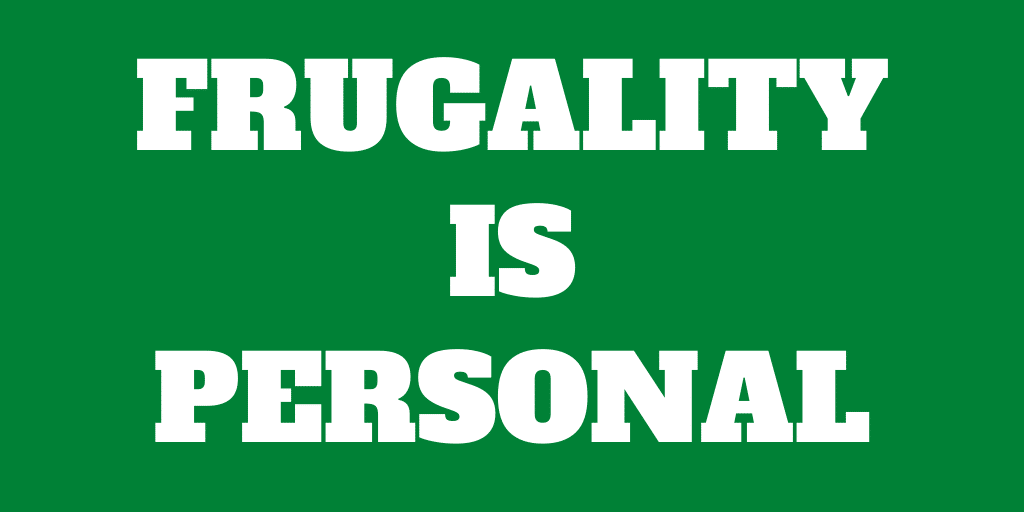 Frugality is personal - Spend based on your needs
