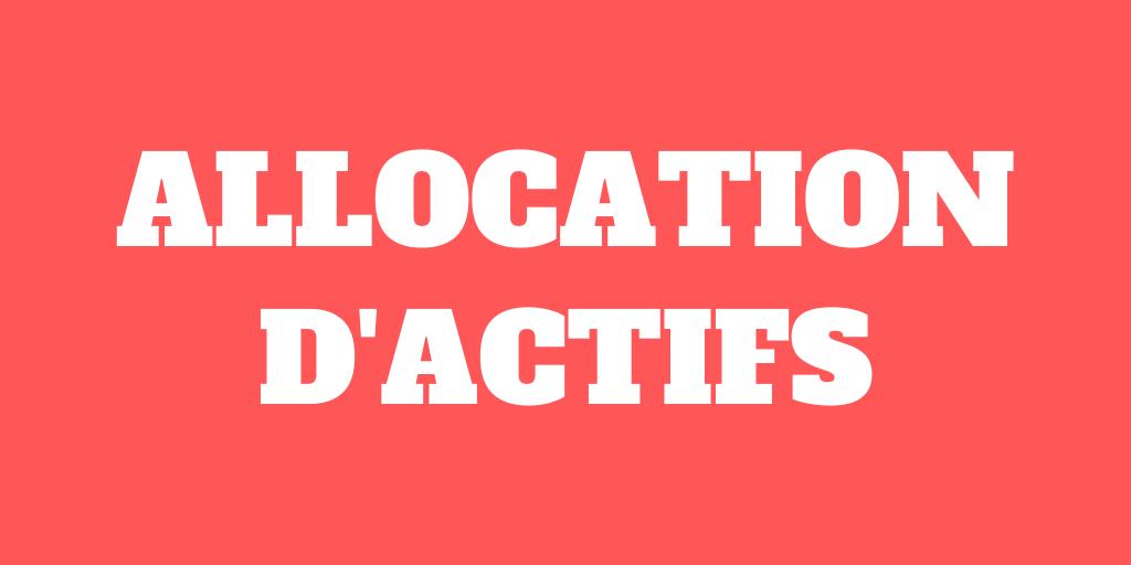 Allocation d'actifs – Le guide complet