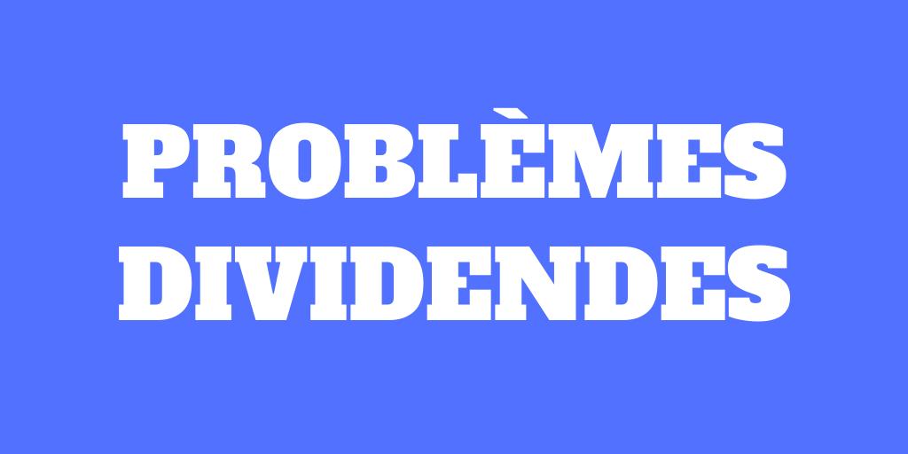 6 Problèmes de l'investissement en dividendes