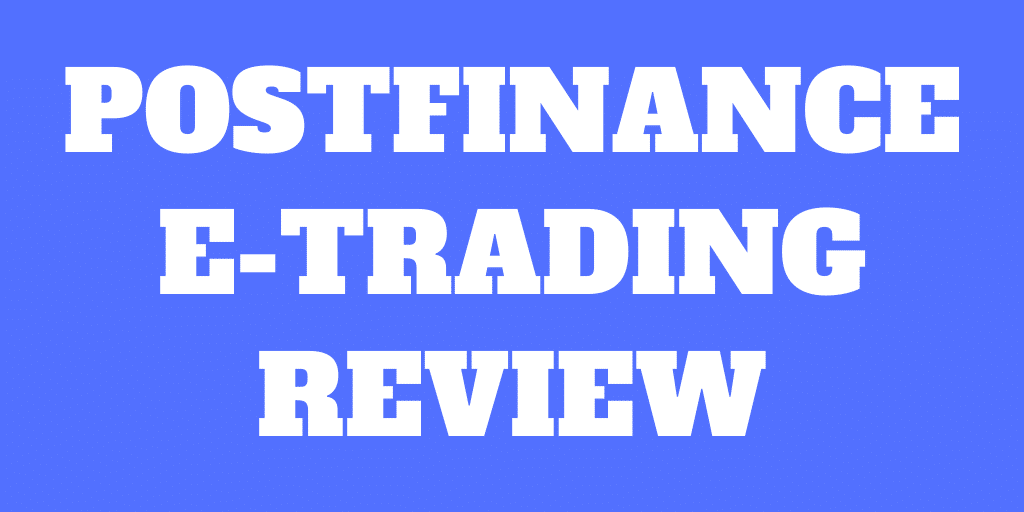 PostFinance E-Trading Review 2021 – Pros and Cons