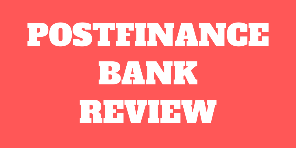 PostFinance Bank Review 2021 – Pros & Cons