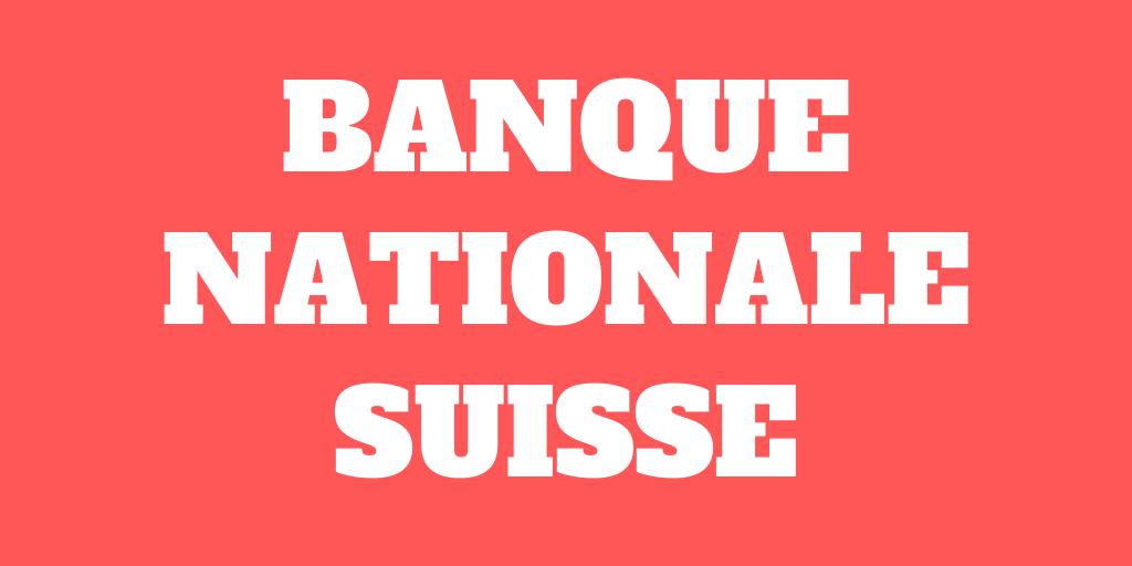 Le role de la Banque Nationale Suisse (BNS)