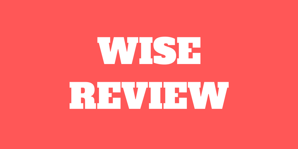 Wise Review 2021 (formerly TransferWise)