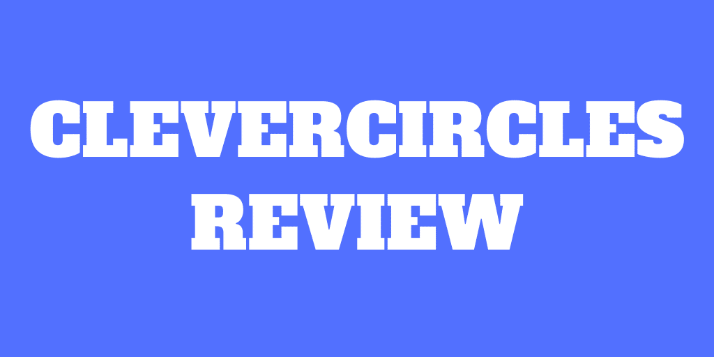 clevercircles Review 2021 – Pros & Cons
