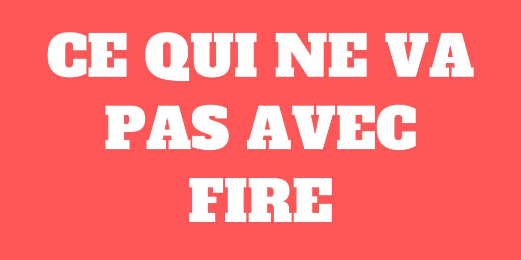 9 choses qui ne vont pas avec FIRE